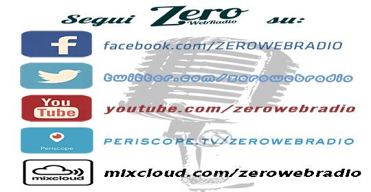 Segui ZeroWebRadio sulle pagine social!